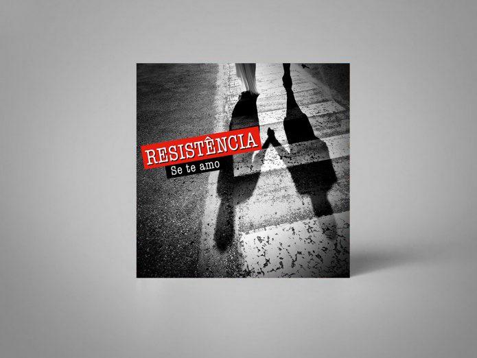 """Resistência – Single """"Se te Amo"""""""